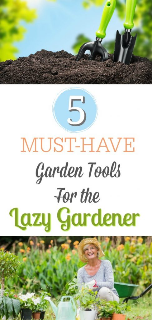 5 must have garden tools for the lazy gardener ready for Gardening tools must have