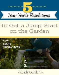 A new year is a fresh start. The slate has been wiped clean and you can put your best foot - or green thumb- forward! Before you put in your next garden, it's important to think about the goals you have for the coming growing season. And, now with the new year, comes new garden resolutions!